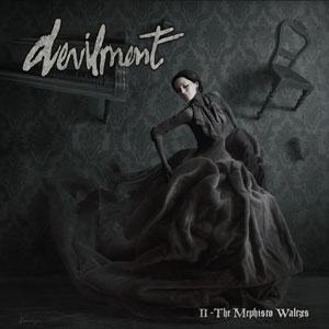 DEVILMENT - Devilment II: The Mephisto Waltzes