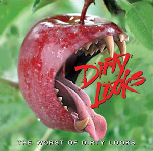DIRTY LOOKS  - The Worst Of Dirty Looks