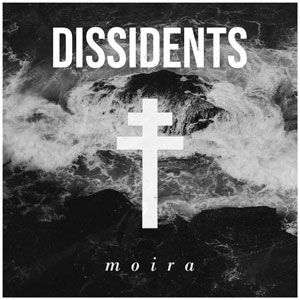 DISSIDENTS - Moira