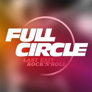 Full Circle – Last Exit Rock N' Roll