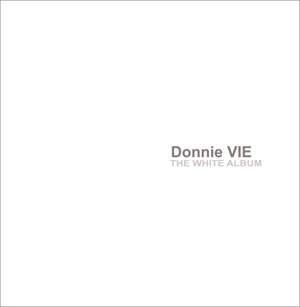 Donnie Vie  - The White Album