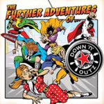 DOWN 'N' OUTZ - Further Adventures Of