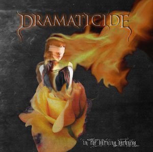 DRAMATICIDE - In The Burning Darkness