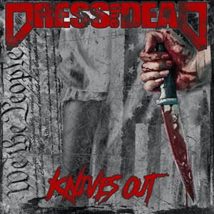 DRESS THE DEAD - Knives Out