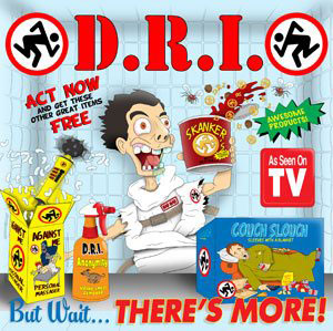 D.R.I.  - But Wait… There's More!