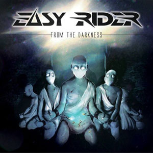 EASY RIDER - From The Darkness
