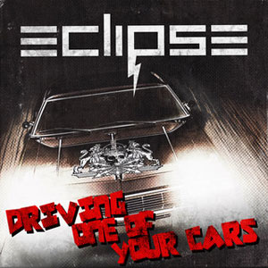 ECLIPSE - Driving One Of Your Cars