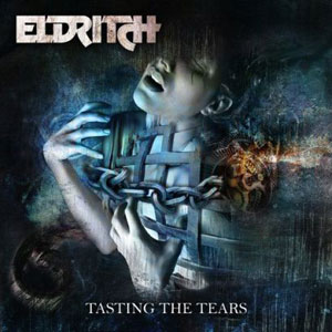 ELDRITCH- Tasting The Tears