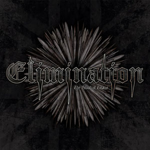 ELIMINATION - The Blood Of Titans