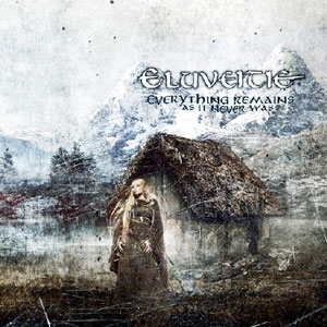ELUVEITIE - Everything Remains As It Never Was