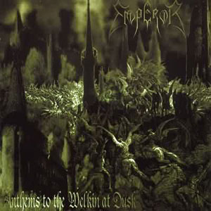 EMPEROR - Anthems To The Welkin' At Dusk