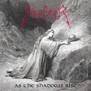 EMPEROR - As The Shadow Rise
