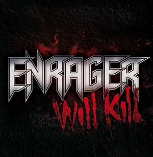 ENRAGER - Enrager Will Kill