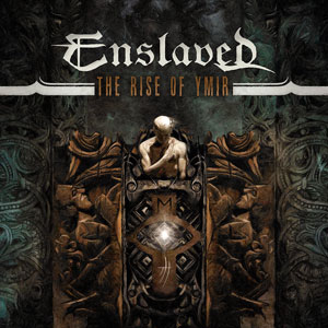 ENSLAVED - The Rise of Ymir
