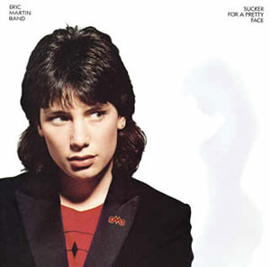 Eric Martin - Sucker For A Pretty Face