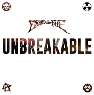 ESCAPE THE FATE - Unbreakable