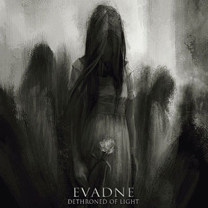 EVADNE - Dethroned of Light