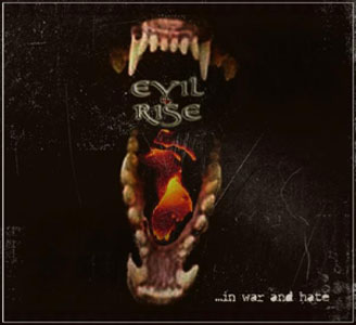 EVIL RISE - In War and Hate