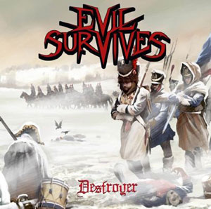 EVIL SURVIVES - Destroyer
