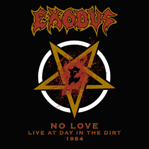 "EXODUS - ""No Love (Live At Day In The Dirt 1984)"