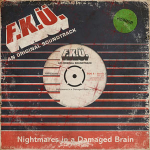 F.K.Ü. - Nightmares In A Damaged Brain
