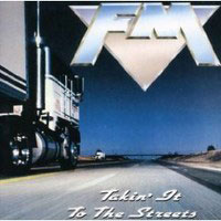 FM - Takin' It To The Streets  (1991)
