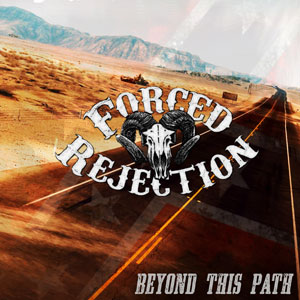 FORCED REJECTION - Beyond This Path