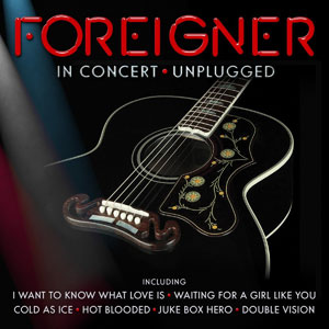 FOREIGNER - In Concert, Unplugged