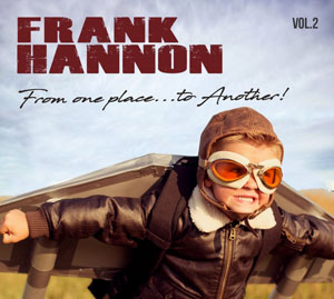 Frank Hannon - From One Place… To Another Vol. II