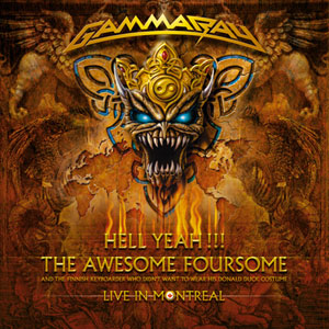 GAMMA RAY - Hell Yeah! The Awesome Foursome