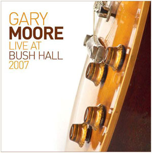 Gary Moore titulado - Live At Bush Hall 2007