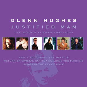 Glenn Hughes - Justified Man – The Studio Albums 1995-2003