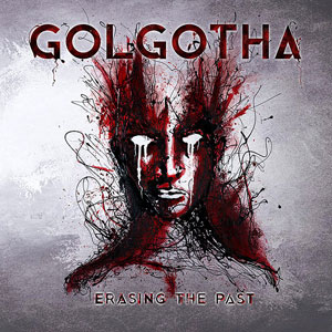 GOLGOTHA - Erasing the Past
