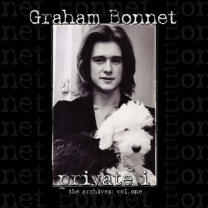 Graham Bonnet  - Private I - The Archives Vol. One