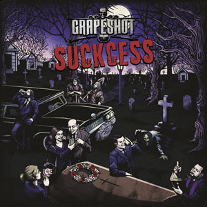 GRAPESHOT - Suckcess