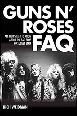 Guns N' Roses FAQ: All That's Left ToKnow About The Bad Boys Of Sunset Strip