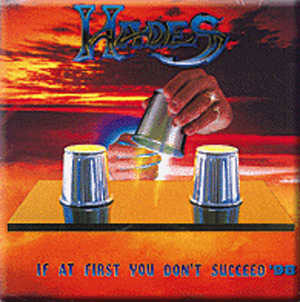 HADES - If At First You Don't Succeed (Torrid 1988)