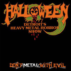 HALLOWEEN - Don't Metal With Evil