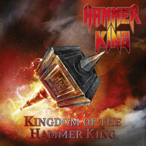 HAMMER KING - Kingdom Of The Hammer King