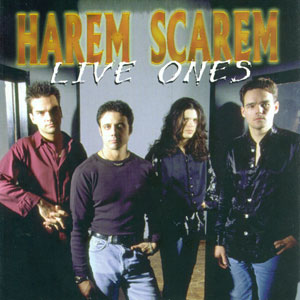 HAREM SCAREM - Live Ones (1997 – hasta ahora solo disponible en Japón)