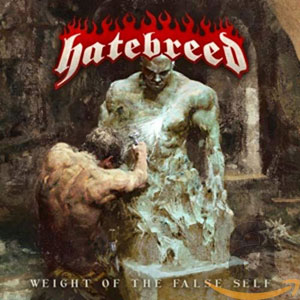 HATEBREED - Weight of the False