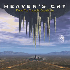 HEAVEN'S CRY - Food For Thought Substitute