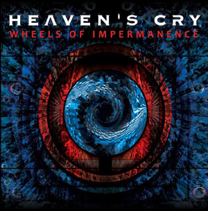 HEAVEN'S CRY - Wheel Of Impermanence