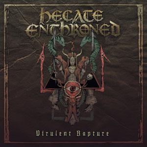 HECATE ENTHRONED - Virulent Rapture