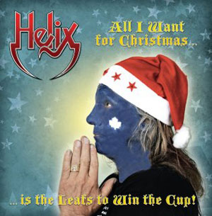 HELIX - All I Want For Christmas Is The Leafs To Win The Cup