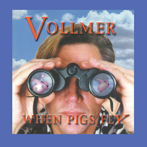 Brian Vollmer - When Pigs Fly