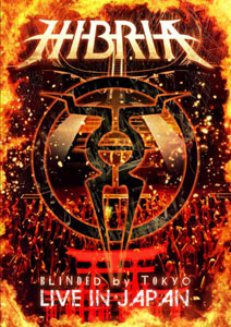 HIBRIA  - Blinded By Tokyo Live In Japan