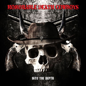 HONORABLE DEATH COWBOYS - Into The Depth