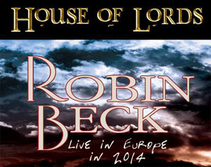 HOUSE OF LORDS y Robin Beck