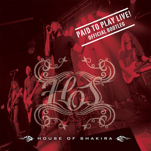 HOUSE OF SHAKIRA - Paid To Play Live